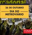 26 de outubro: Dia do Metroviário